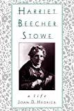 Harriet Beecher Stowe: A LifeReprint Edition  byJoan D. Hedrick(Author)
