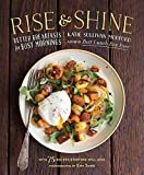 Rise and Shine: Better Breakfasts for Busy MorningsKindle Edition  byKatie Sullivan Morford(Author)