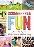 Screen-Free Fun: 400 Activities for the Whole FamilyKindle Edition  byShannon Philpott-Sanders(Author)